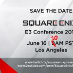 Square Enix Blinks, Shifts E3 Conference to 10 AM