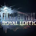 Final Fantasy XV: Royal Edition Coming March 6